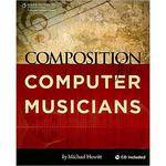 Cengage Course Tech. Book: Composition for Computer Musicians by Michael Hewitt