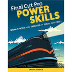 Pearson Education Book: Final Cut Pro Power Skills by Larry Jordan