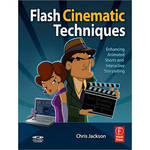 Focal Press Book: Flash Cinematic Techniques by Chris Jackson