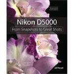 Pearson Education Book: Nikon D5000: From Snapshots to Great Shots by Jeff Revell