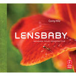 Lensbaby Book: Lensbaby: Bending Your Perspective by Corey Hilz