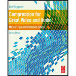Focal Press Compression for Great Video and Audio (2nd Edition)
