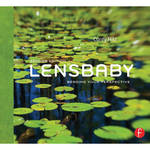 Focal Book: Lensbaby: Bending Your Perspective, 2nd Edition by Corey Hilz
