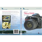 Blue Crane Digital DVD: Introduction to the Nikon D600: Volume 1 - Basic Controls