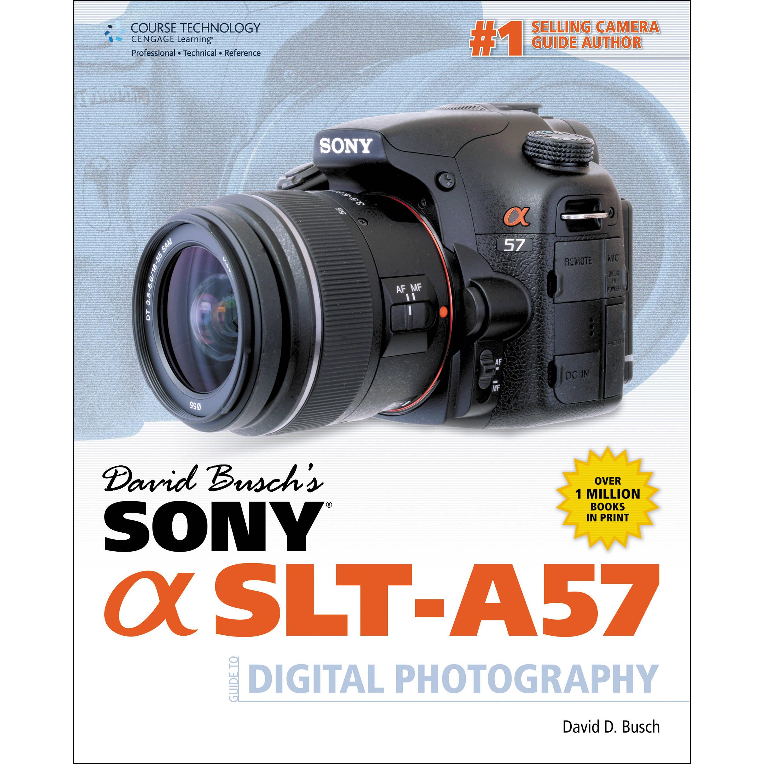 cengage course tech book david busch s sony 9781285171289 b h rh bhphotovideo com Sony A77 II sony alpha a57 user guide
