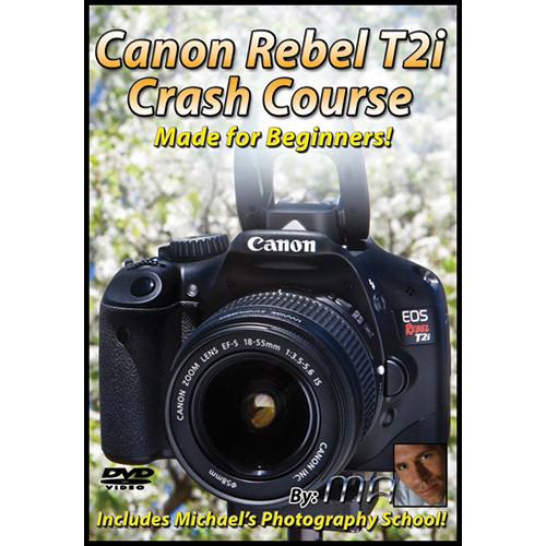 michael the maven canon rebel t2i crash course dvd mtm t2i b h rh bhphotovideo com Canon Rebel T2i Tutorial Canon Rebel T5i
