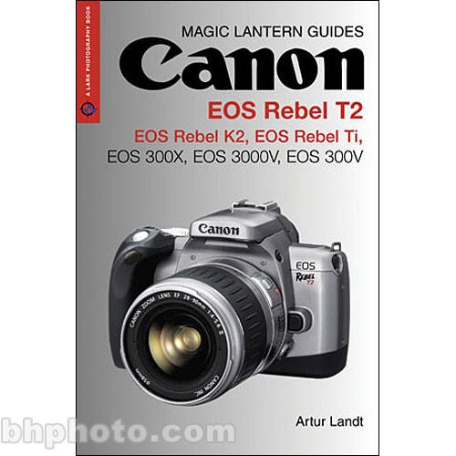 sterling publishing book magic lantern guides 9781579907396 rh bhphotovideo com Canon EOS M Canon EOS Rebel T5