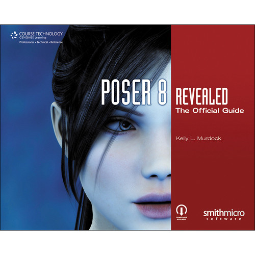 Cengage Course Tech  Book: Poser 8 Revealed: The Official Guide (First  Edition)