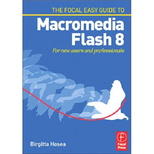 focal press book easy guide to macromedia flash 9780240519982 rh bhphotovideo com Flash 8 Interface Flash Toolbar 8