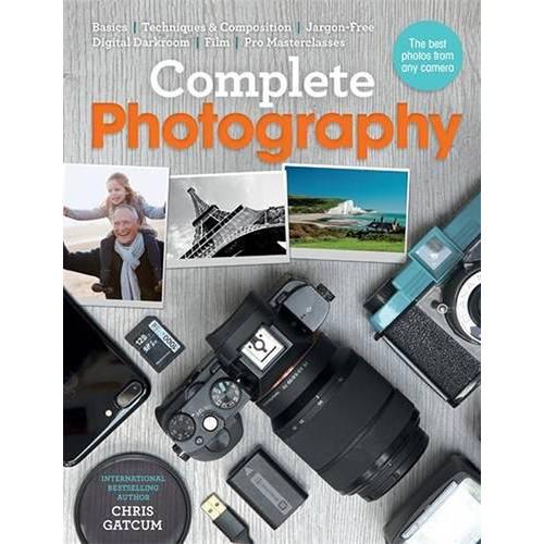 Ilex Press Book: Complete Photography: Understand 9781781574065