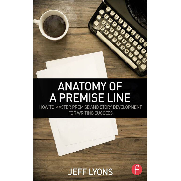 Focal Press Book Anatomy Of A Premise Line 9781138917583 Bh