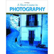 Pearson Education Book: Short Course In Photography, 7th Edition by Barbara London, Jim Stone