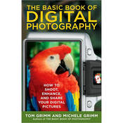 Penguin Book: The Basic Book of Digital Photography: How to Shoot, Enhance, and Share Your Digital Pictures by Tom Grimm, Michele Grimm