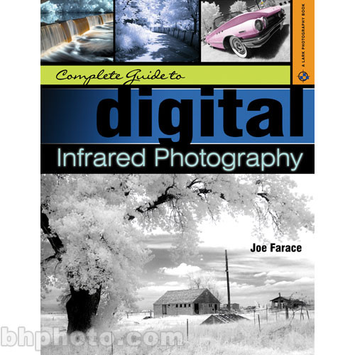 Sterling Publishing Book: Complete Guide To Digital Infrared Photography