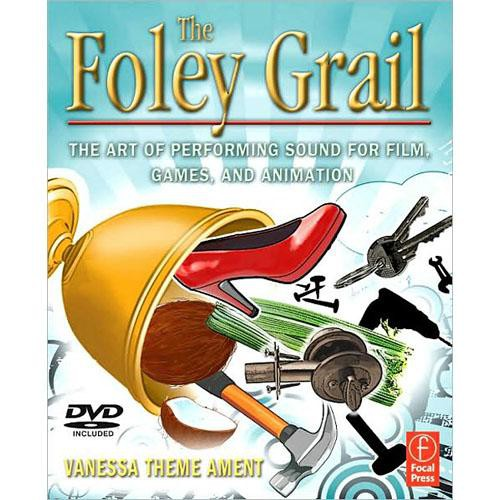Focal Press Book/DVD: The Foley Grail by Vanessa Theme Ament