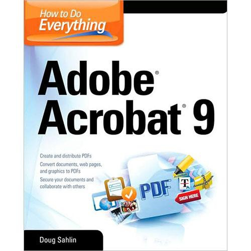 McGraw-Hill Book: How to Do Everything: Adobe Acrobat 9 by Doug Sahlin