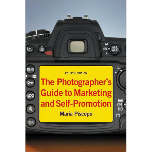 Allworth Book: The Photographer's Guide to Marketing and Self-Promotion, Fourth Edition