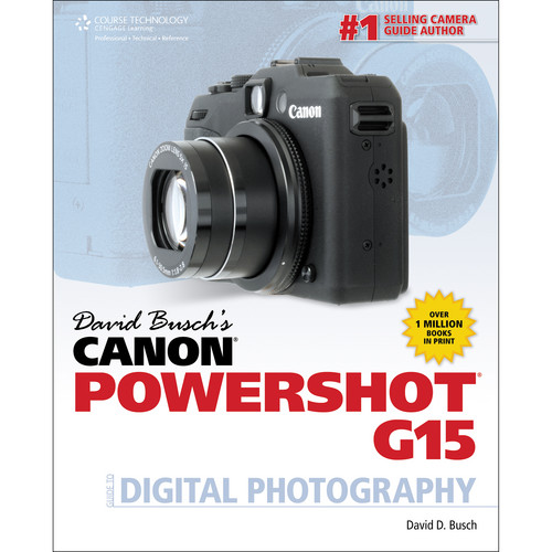 Cengage Course Tech. Book: David Busch's Canon Powershot G15 Guide to Digital Photography