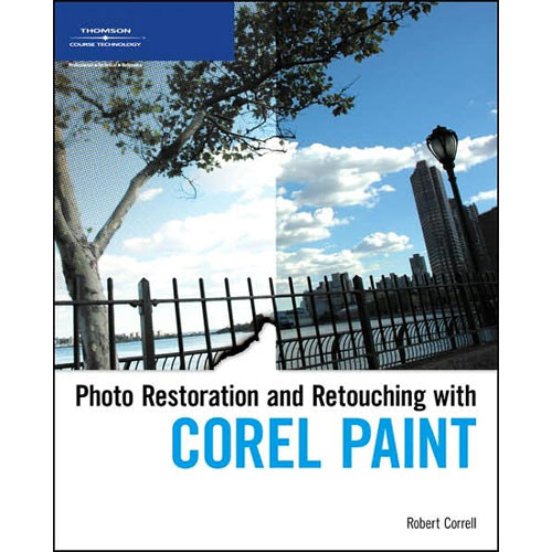 Cengage Course Tech. Book: Photo Restoration and Retouching Using Corel Paint Shop Pro Photo by Robert Correll