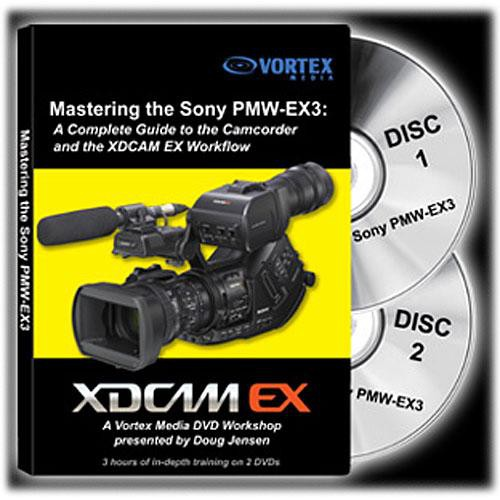 Vortex Media DVD: Mastering the Sony PMW-EX3 Camcorder