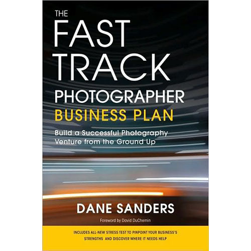 Amphoto Book: The Fast Track Photographer Business Plan: Build a Successful Photography Venture from the Ground Up