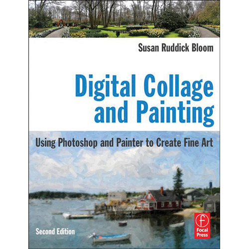 Focal Press Book: Digital Collage and Painting, 2nd ed.