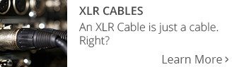 An XLR Cable is Just a Cable, Right?