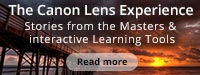 The Canon Lens Experience