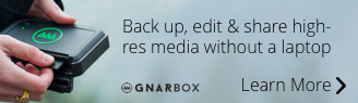 Back Up Edit, Share with GNARBOX